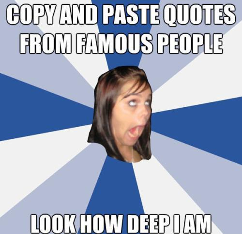Annoying Facebook Girl Deep Quotes
