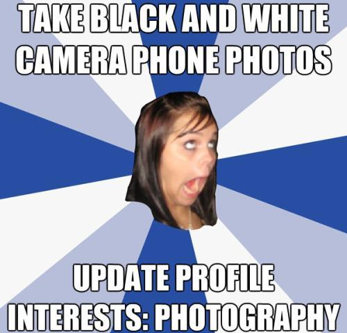 Annoying Facebook Girl Is Into Photography