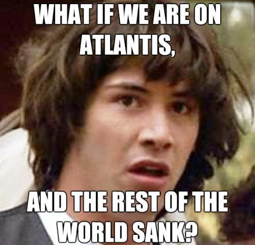 Stoned Keanu Atlantis Is Earth