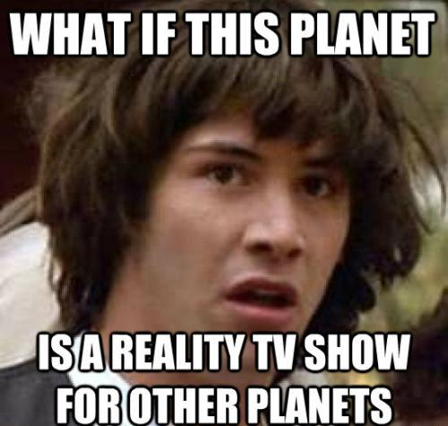 Conspiracy Keanu Earth As Reality TV