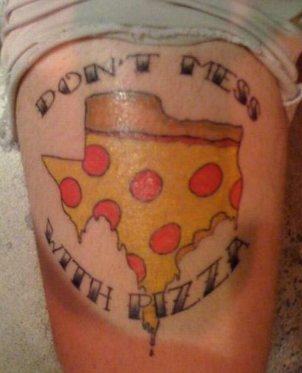 Worst Tattoos Ever Dont Mess With Pizza