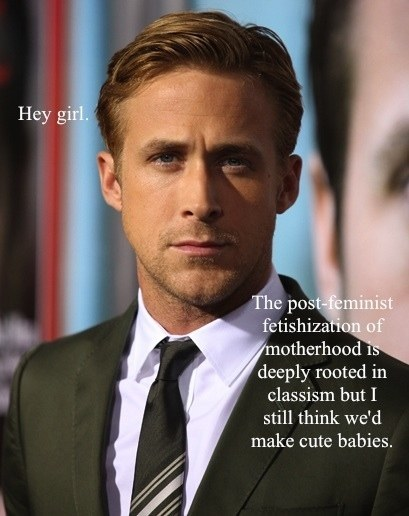 Ryan Gosling Meme Motherhood