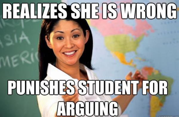 Unhelpful Teacher Meme Hates Being Wrong