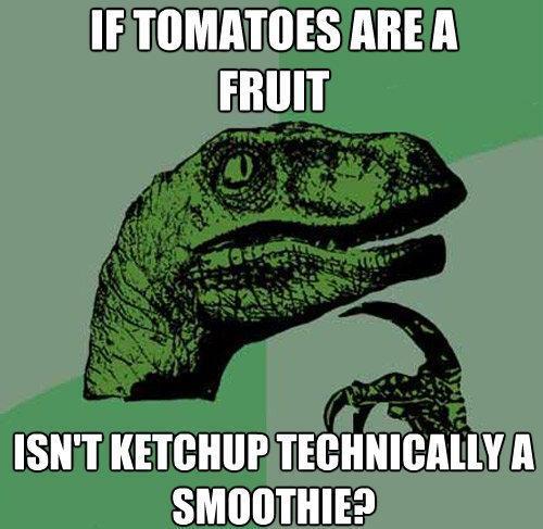 Philosoraptor Meme Tomatoes