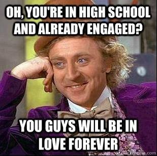 Condescending Wonka High School Love