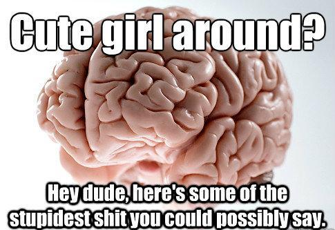 Scumbag Brain Meme Flirting