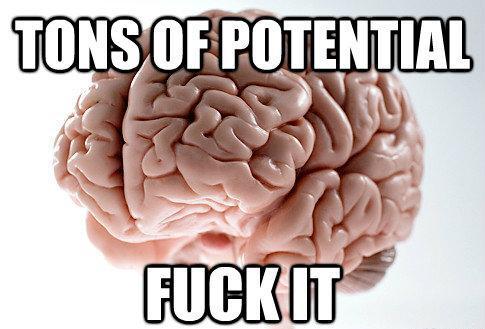 Scumbag Brain Meme Potential