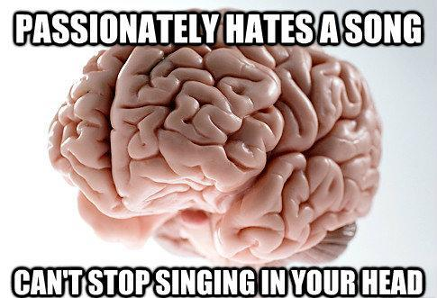 Scumbag Brain Meme Terrible Songs