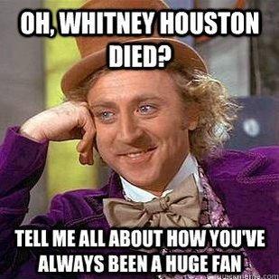 Condescending Wonka Memes Whitney Fan