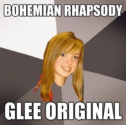 glee orig The Musically Oblivious 8th Grader Meme