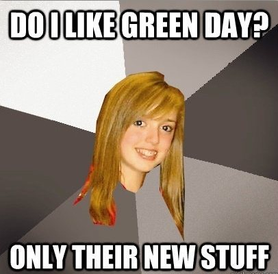 green day The Musically Oblivious 8th Grader Meme