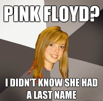 Musically Oblivious 8th Grader Meme