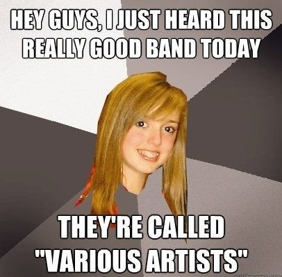 various artists The Musically Oblivious 8th Grader Meme