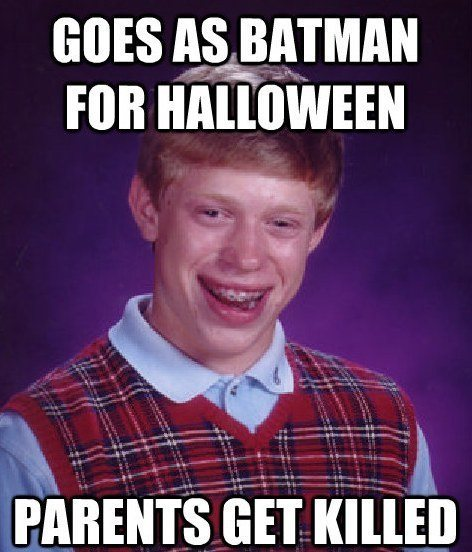 bad luck batman The Bad Luck Brian Meme