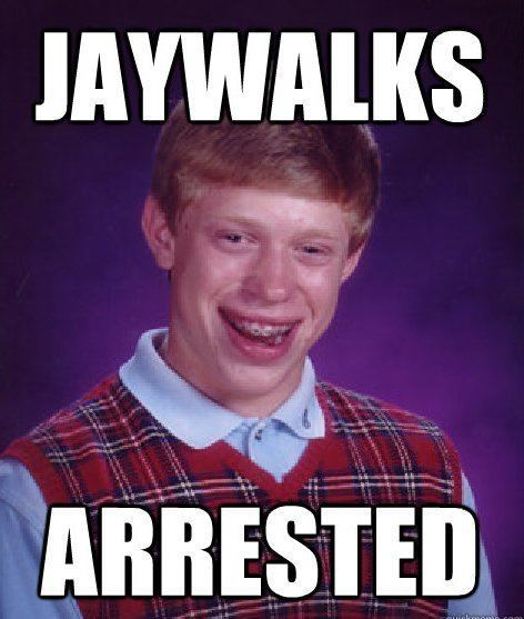 bad luck jaywalk The Bad Luck Brian Meme