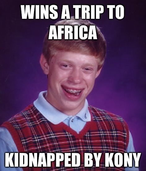 bad luck kony The Bad Luck Brian Meme