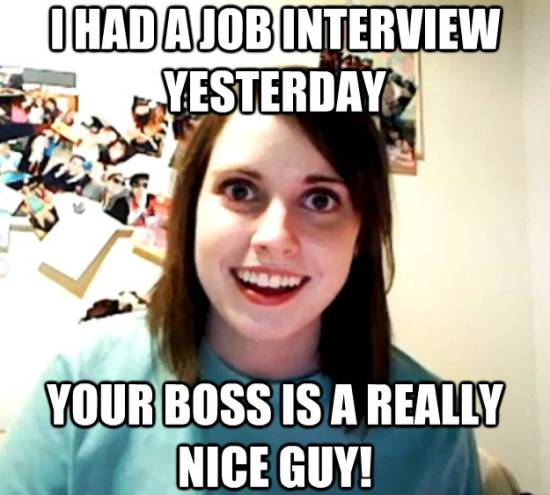 Overly Attached Girlfriend Meme Job Interview