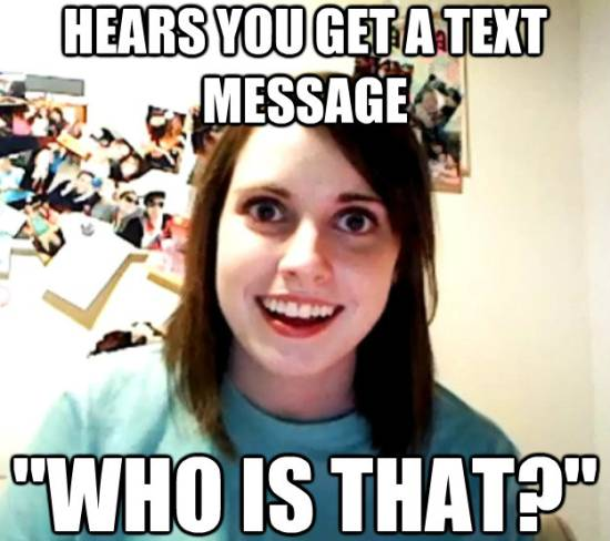 Overly Attached Girlfriend Memes Text Message