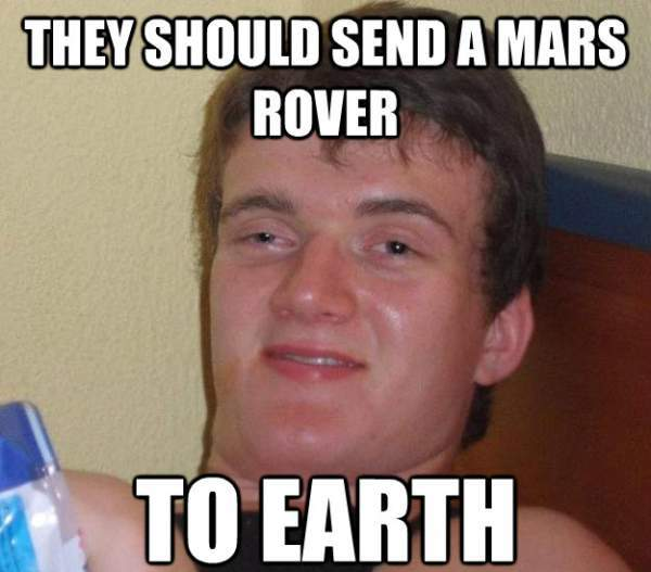 High Guy Meme Mars Rover on Earth