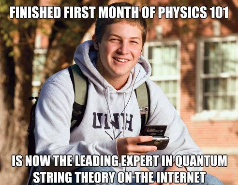 College Freshman Meme Physics
