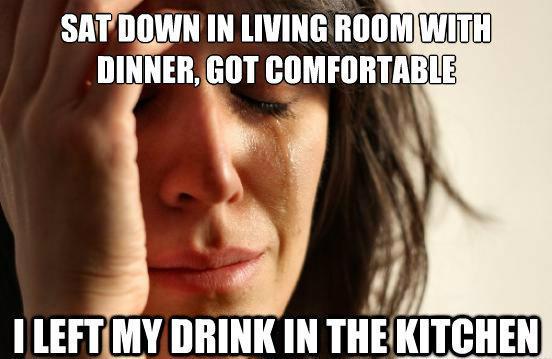 First World Problem Drink Kitchen