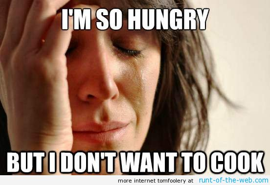 First World Problems So Hungry