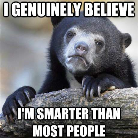 Confession Meme Smarter People