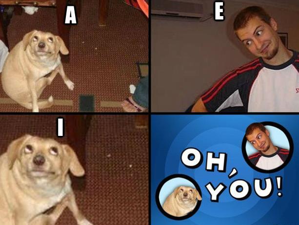 Oh, You! A E I