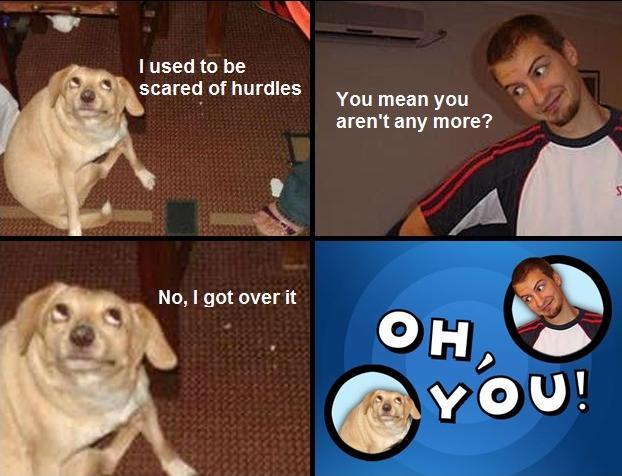 Oh You Hurdles