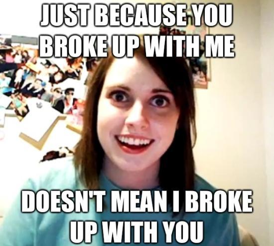 Attached Girlfriend Broke Up