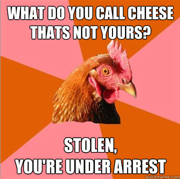 Anti Joke Chicken Cheese