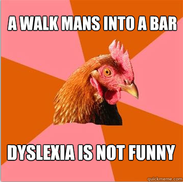 Anti Joke Chicken Dyslexia