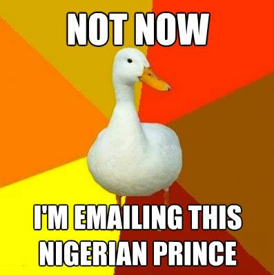 Tech-Impaired Duck Meme Nigerian Prince