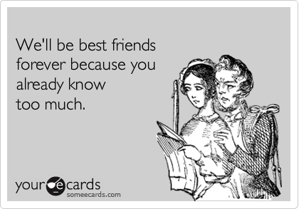 Someecards Best Friends