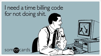 Funniest Ecards Billing Codes for Wasting Time