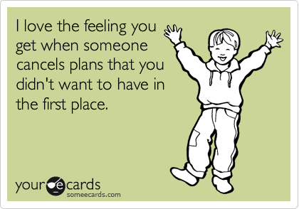 Funniest Someecards Cancel Unwanted Plans