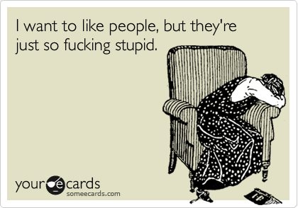 Funny Someecard on Liking People