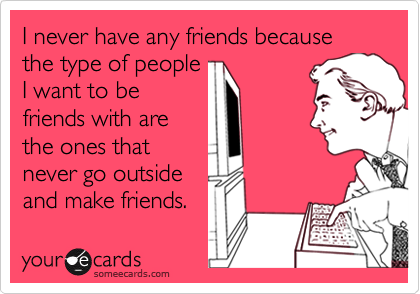 funniest-someecards-2012-no-friends