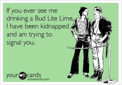 someecards-drinking-going-out-bud-lite-lime