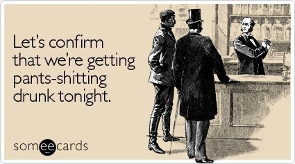 someecards-drinking-going-out-confirm-drunk