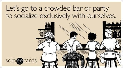 someecards drinking going out crowded bar The Best SomeEcards About Drinking & Going Out