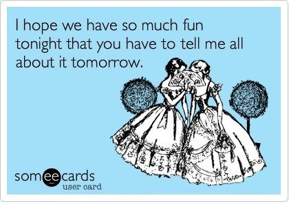 someecards drinking going out fun tonight talk tomorrow The Best SomeEcards About Drinking & Going Out