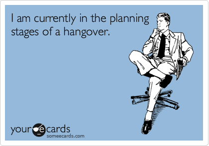 someecards-drinking-going-out-planning-hangover