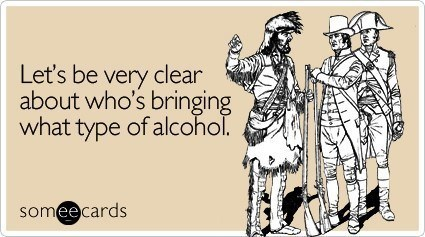 Someecards Drinking Who Is Bringing What Alcohol