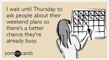 Someecards Going Out Weekend Plans