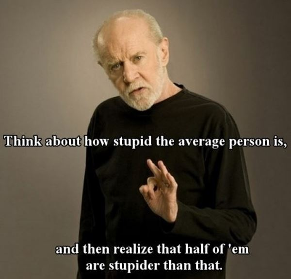 George Carlin On Stupid People
