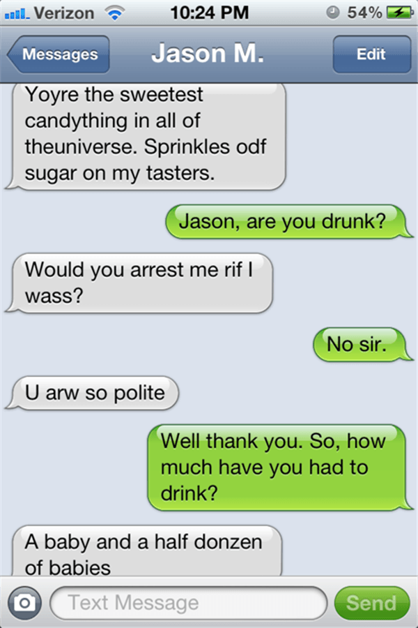 25 Drunk Texts That Prove Booze And Texting Don't Mix