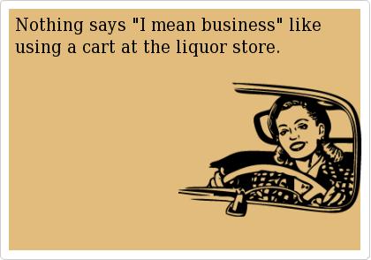 hilarious-someecards-cart-liquor-store