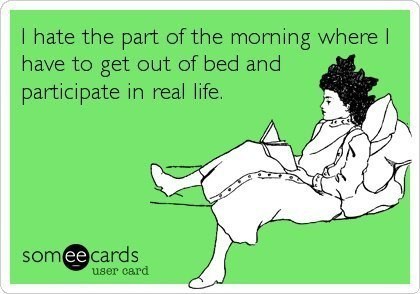 Getting out of Bed Ecard