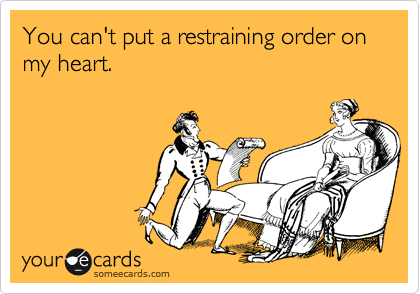 Hilarious SomeEcards Restraining Order On My Heart